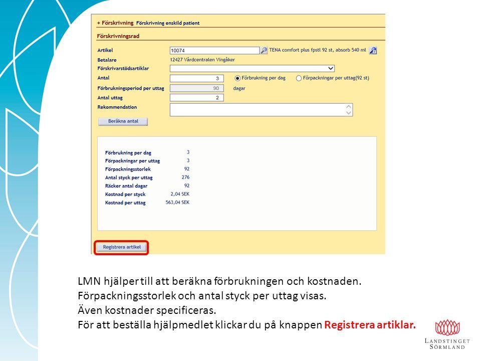 LMN hjälper till att beräkna förbrukningen och kostnaden. Förpackningsstorlek och antal styck per uttag visas. Även kostnader specificeras. För att be