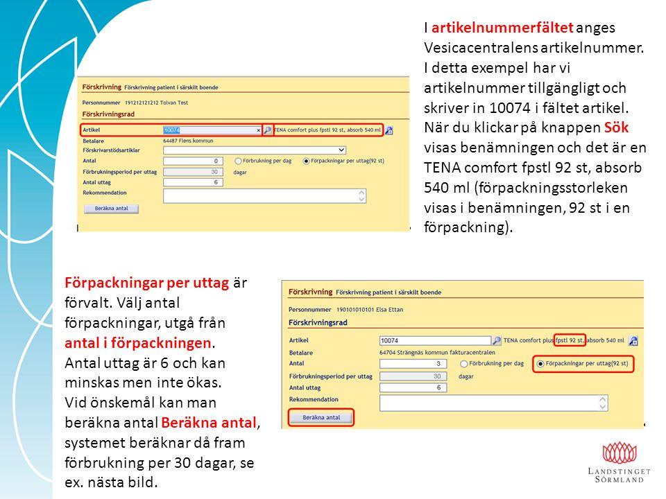I artikelnummerfältet anges Vesicacentralens artikelnummer. I detta exempel har vi artikelnummer tillgängligt och skriver in 10074 i fältet artikel. N