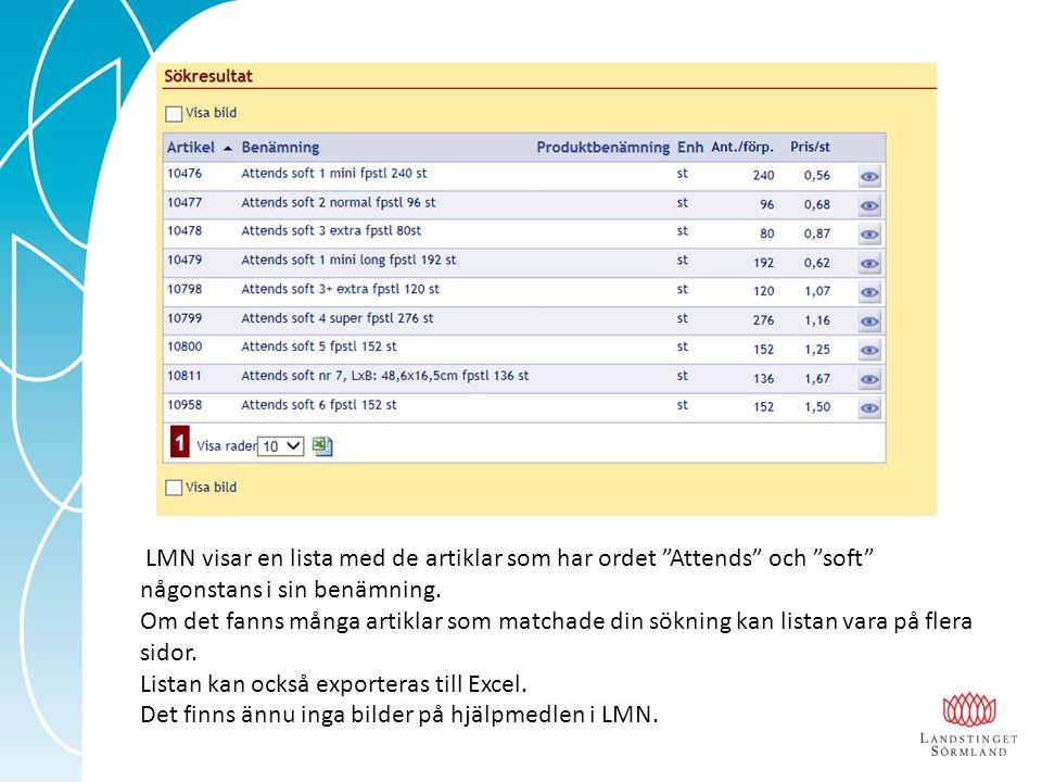 """LMN visar en lista med de artiklar som har ordet """"Attends"""" och """"soft"""" någonstans i sin benämning. Om det fanns många artiklar som matchade din sökning"""