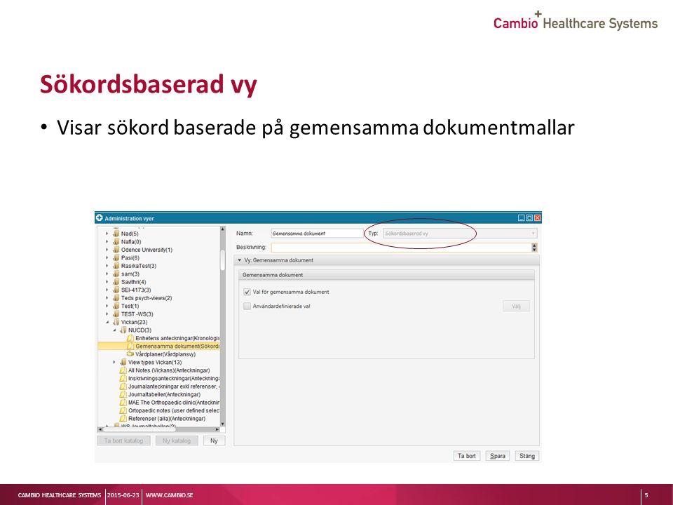 Sv CAMBIO HEALTHCARE SYSTEMS Sökordsbaserad vy Visar sökord baserade på gemensamma dokumentmallar 2015-06-23WWW.CAMBIO.SE5