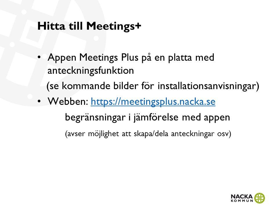 Hitta till Meetings+ Appen Meetings Plus på en platta med anteckningsfunktion (se kommande bilder för installationsanvisningar) Webben: https://meetin