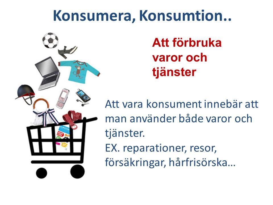 Konsumera, Konsumtion..