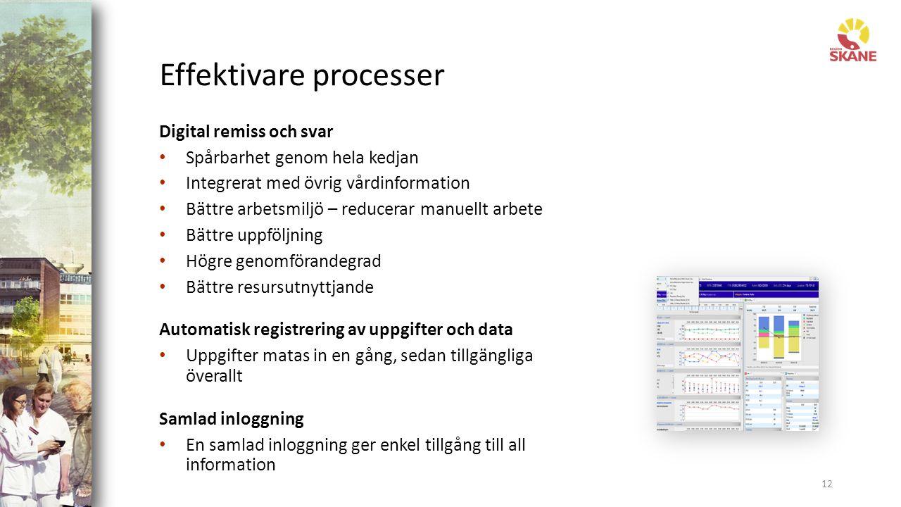 Effektivare processer 12 Digital remiss och svar Spårbarhet genom hela kedjan Integrerat med övrig vårdinformation Bättre arbetsmiljö – reducerar manuellt arbete Bättre uppföljning Högre genomförandegrad Bättre resursutnyttjande Automatisk registrering av uppgifter och data Uppgifter matas in en gång, sedan tillgängliga överallt Samlad inloggning En samlad inloggning ger enkel tillgång till all information
