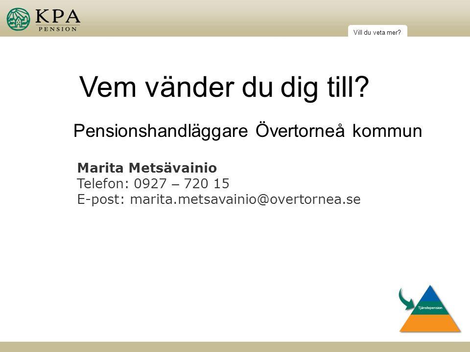 Pensionshandläggare Övertorneå kommun Vill du veta mer.