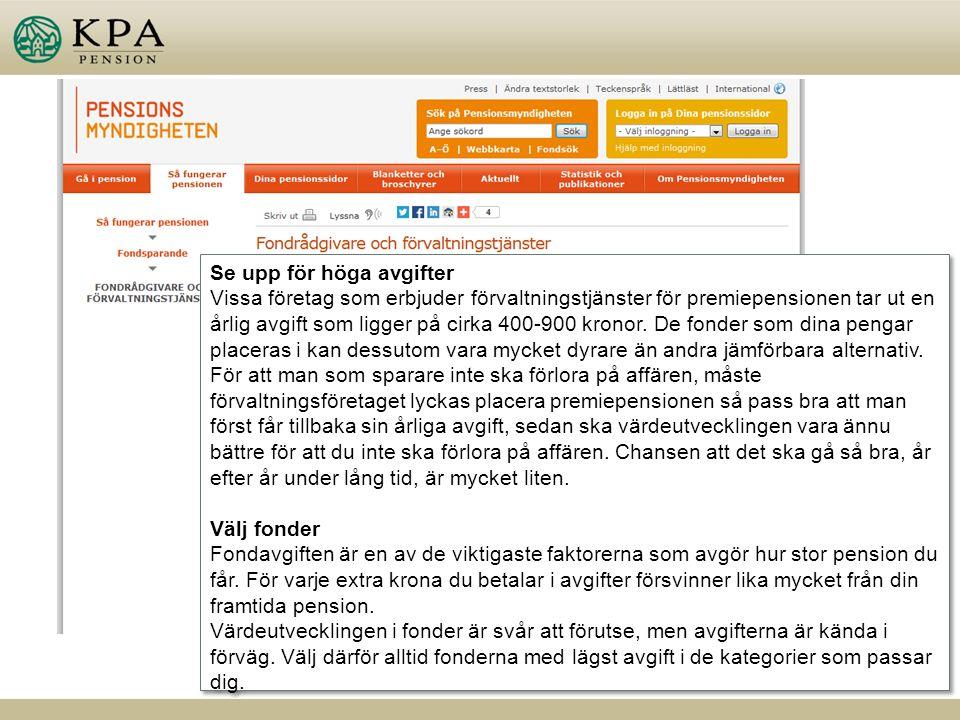 Kundservice 0771-776 776 www.pensionsmyndigheten.se