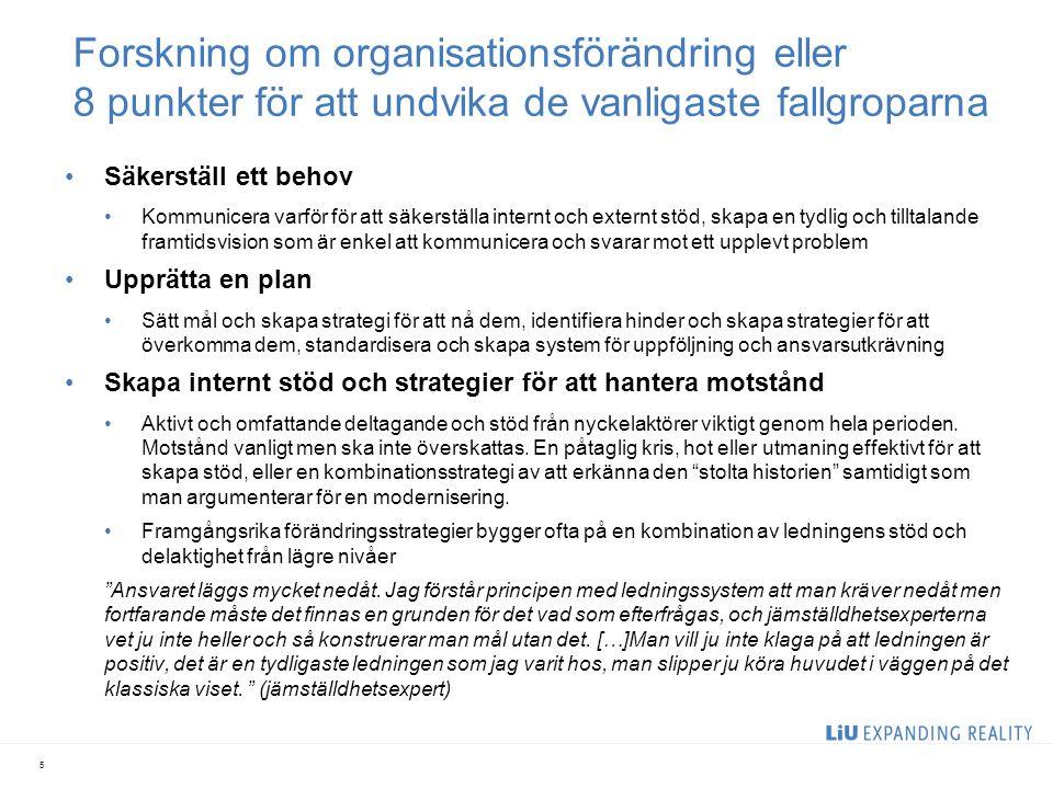 Forskning om organisationsförändring eller 8 punkter för att undvika de vanligaste fallgroparna Säkerställ ett behov Kommunicera varför för att säkers