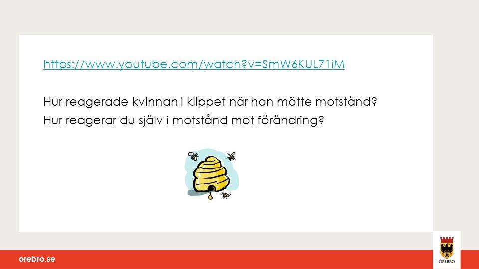 orebro.se https://www.youtube.com/watch v=SmW6KUL71iM Hur reagerade kvinnan i klippet när hon mötte motstånd.