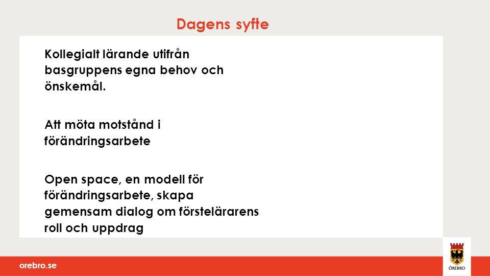 orebro.se Dagens syfte Kollegialt lärande utifrån basgruppens egna behov och önskemål.