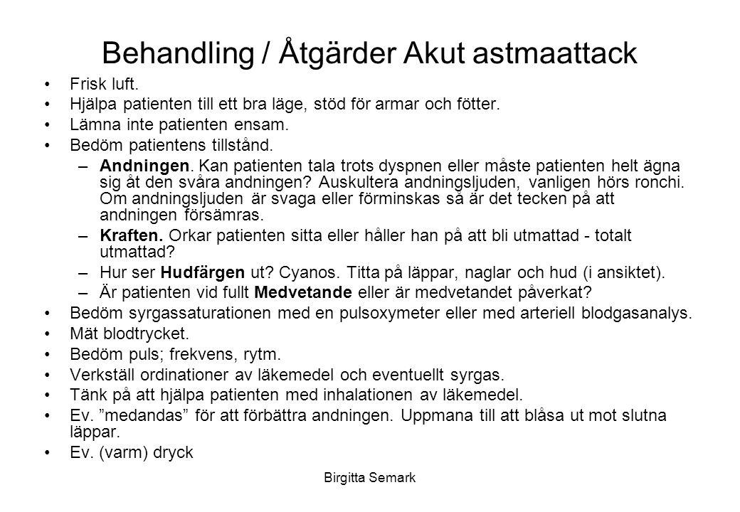 Birgitta Semark Behandling / Åtgärder Akut astmaattack Frisk luft.