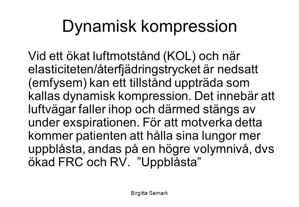 Dynamisk kompression Vid ett ökat luftmotstånd (KOL) och när elasticiteten/återfjädringstrycket är nedsatt (emfysem) kan ett tillstånd uppträda som kallas dynamisk kompression.