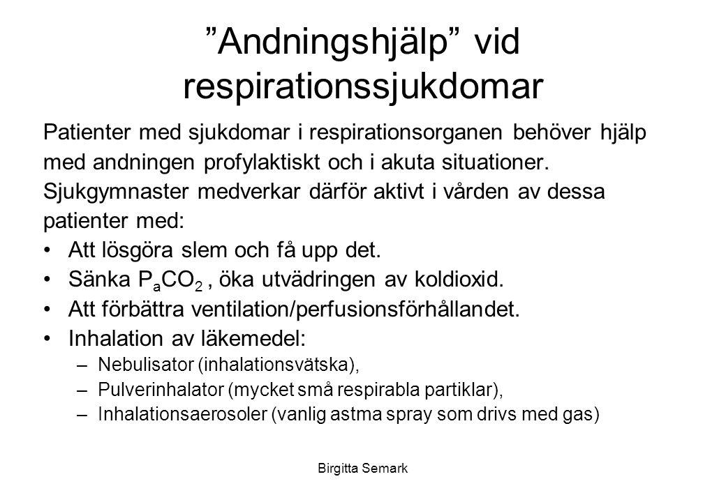 Andningshjälp vid respirationssjukdomar Patienter med sjukdomar i respirationsorganen behöver hjälp med andningen profylaktiskt och i akuta situationer.