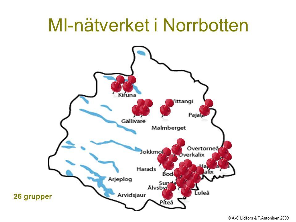 26 grupper © A-C Lidfors & T.Antonisen 2009 MI-nätverket i Norrbotten