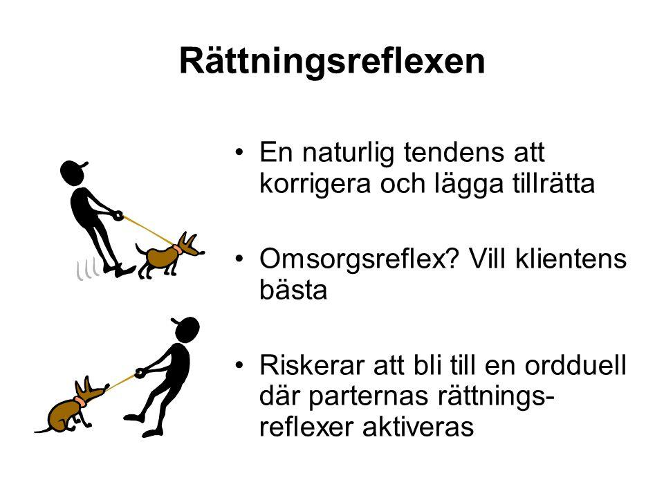 Rättningsreflexen En naturlig tendens att korrigera och lägga tillrätta Omsorgsreflex.