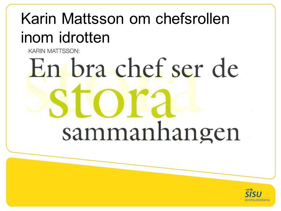 Karin Mattsson om chefsrollen inom idrotten