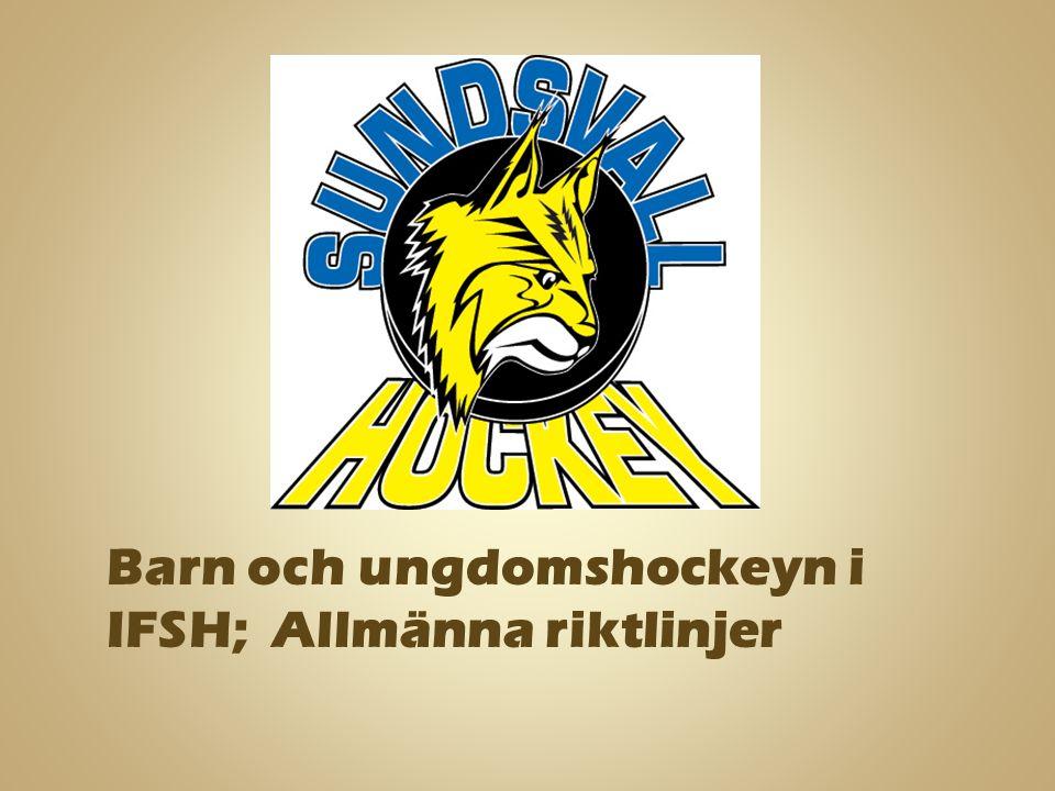 Barn och ungdomshockeyn i IFSH; Allmänna riktlinjer