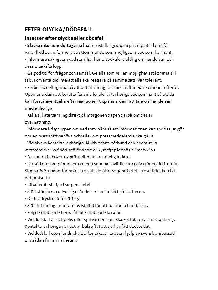 Krisplanering Krisplanens syfte är att skapa en krismedveten beredskap inför oväntade allvarliga händelser för att minimera risken för kaos och fler olyckor att omhänderta dem som drabbats av olyckor eller andra allvarliga händelser så effektivt och humant som möjligt att motverka stress för inblandade att genom snabbt och tydligt agerande minimera risken för spekulationer att stödja förbundets krisgrupp och dess resurspersoner i arbetet med att hjälpa medlemmar/klubbar.