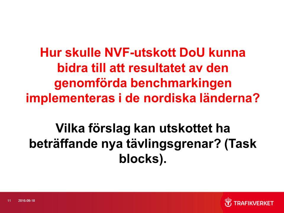 112016-09-18 Hur skulle NVF-utskott DoU kunna bidra till att resultatet av den genomförda benchmarkingen implementeras i de nordiska länderna.