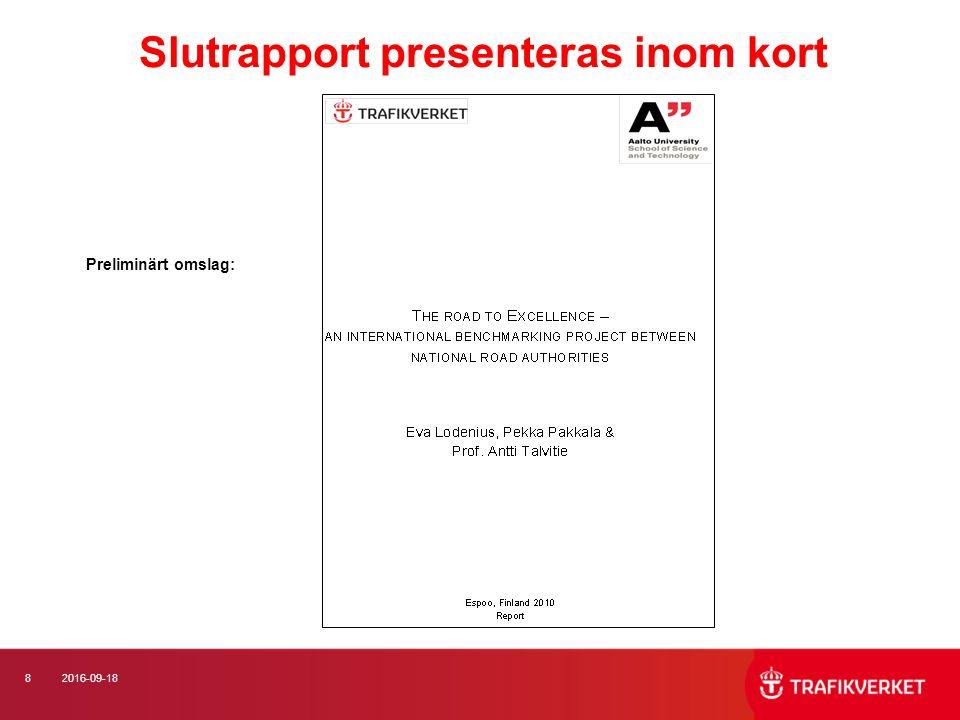 82016-09-18 Preliminärt omslag: Slutrapport presenteras inom kort