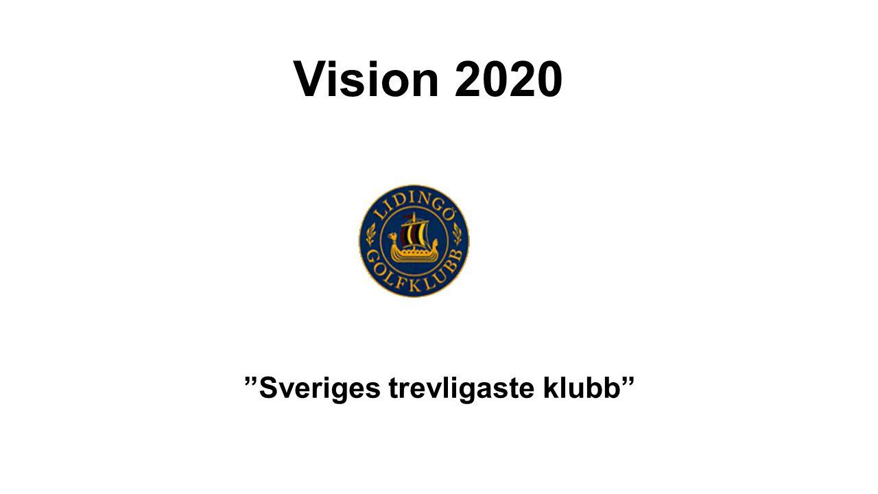 Inledning - så läser du bilderna - -s- - Vision 2020 är namnet på LGK:s långsiktiga verksamhetsplan.