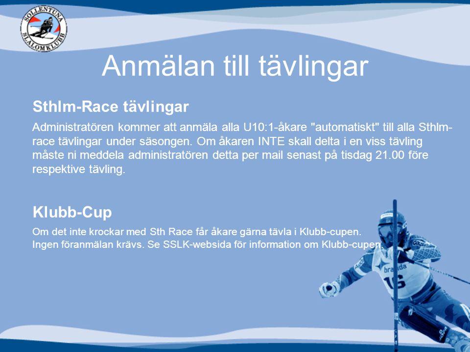 Anmälan till tävlingar Sthlm-Race tävlingar Administratören kommer att anmäla alla U10:1-åkare automatiskt till alla Sthlm- race tävlingar under säsongen.
