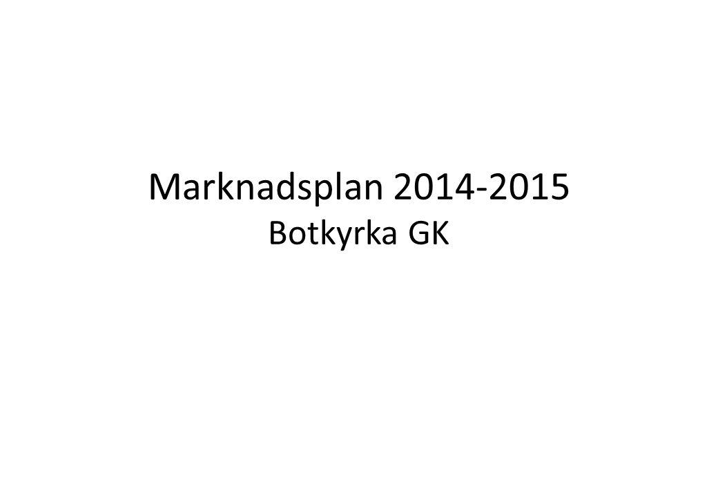 Marknadsplan 2014-2015 Botkyrka GK