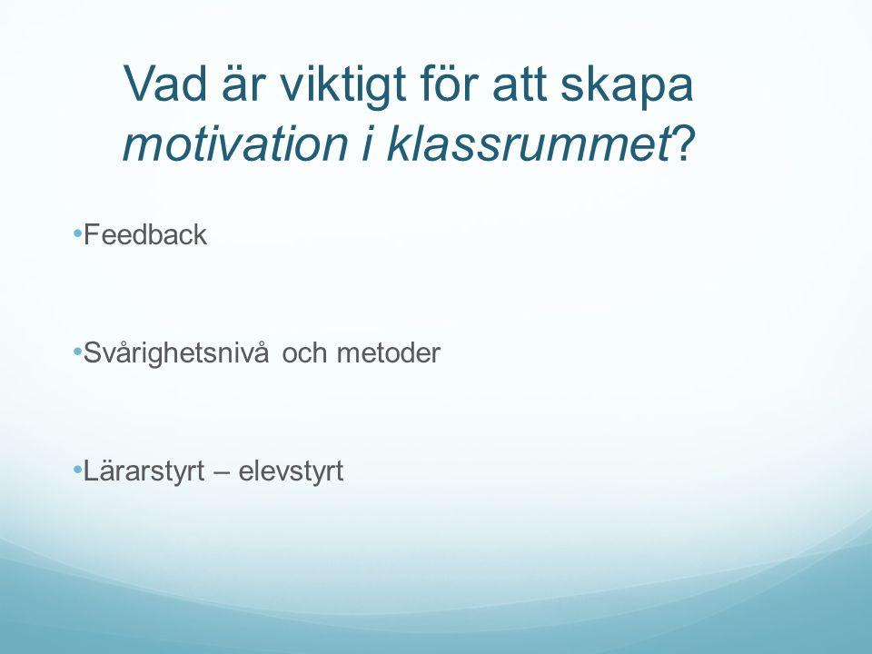 Vad är viktigt för att skapa motivation i klassrummet.