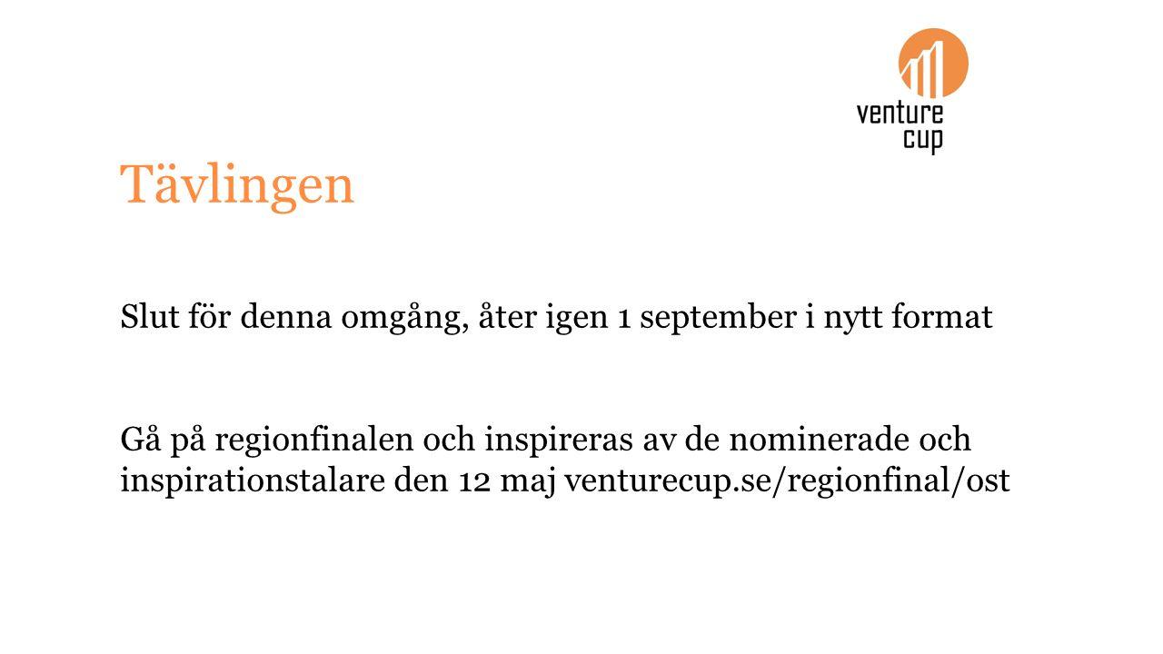 Slut för denna omgång, åter igen 1 september i nytt format Gå på regionfinalen och inspireras av de nominerade och inspirationstalare den 12 maj venturecup.se/regionfinal/ost Tävlingen