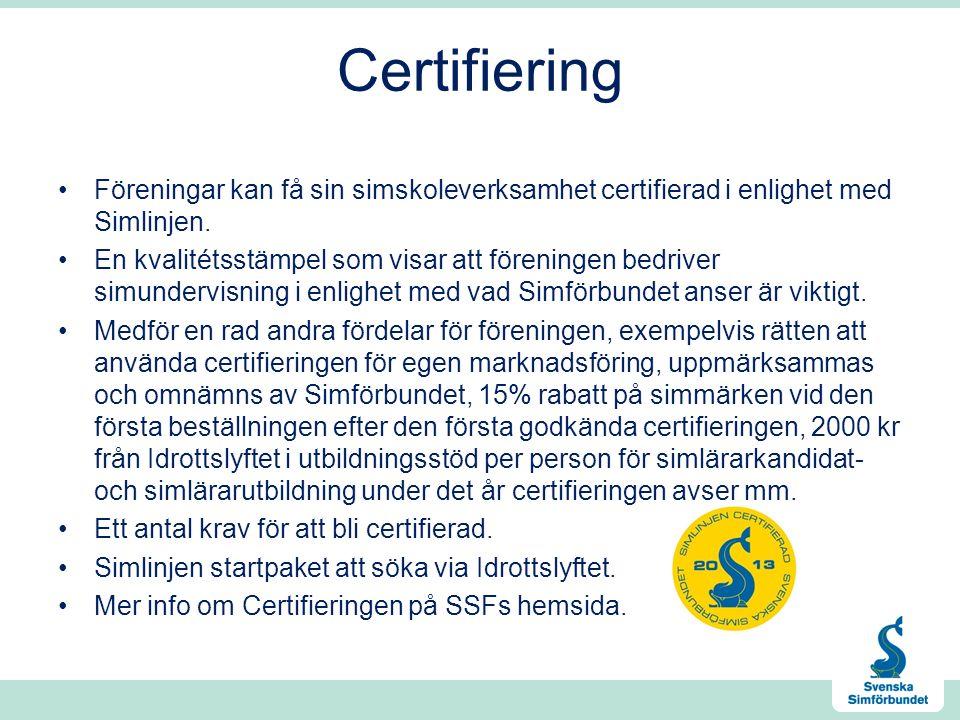 Certifiering Föreningar kan få sin simskoleverksamhet certifierad i enlighet med Simlinjen.