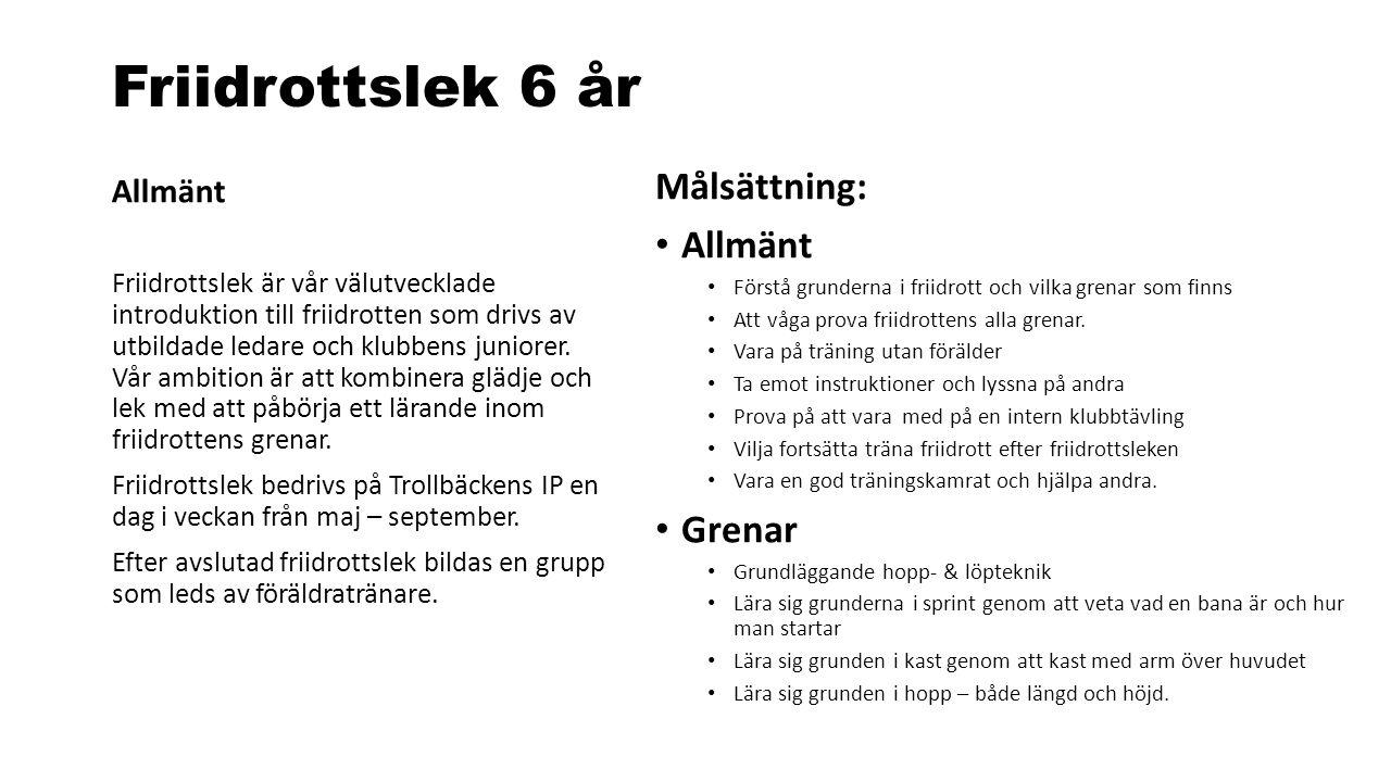 Friidrottslek 6 år Allmänt Friidrottslek är vår välutvecklade introduktion till friidrotten som drivs av utbildade ledare och klubbens juniorer. Vår a