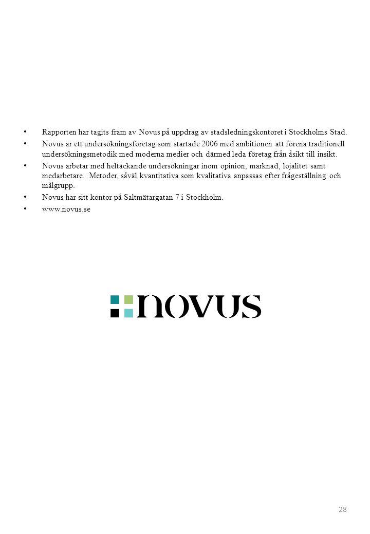 Rapporten har tagits fram av Novus på uppdrag av stadsledningskontoret i Stockholms Stad. Novus är ett undersökningsföretag som startade 2006 med ambi