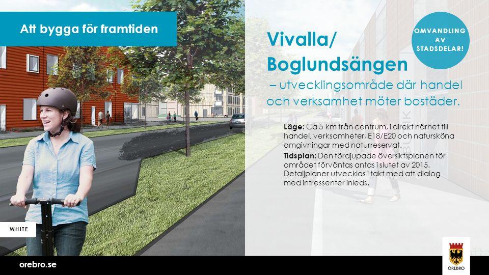 Vivalla/ Boglundsängen – utvecklingsområde där handel och verksamhet möter bostäder.