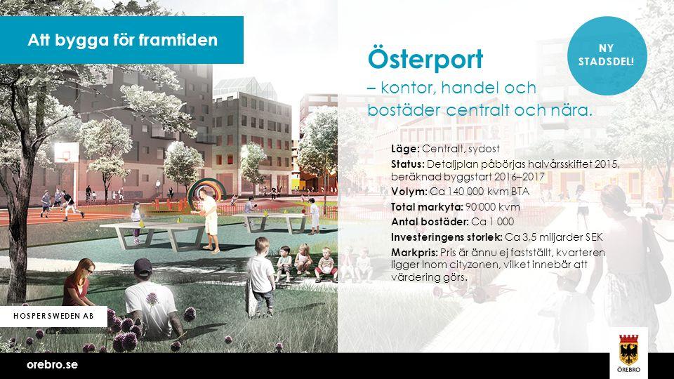 orebro.se Att bygga för framtiden HOSPER SWEDEN AB NY STADSDEL.