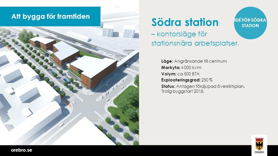 orebro.se Södra station – kontorsläge för stationsnära arbetsplatser.
