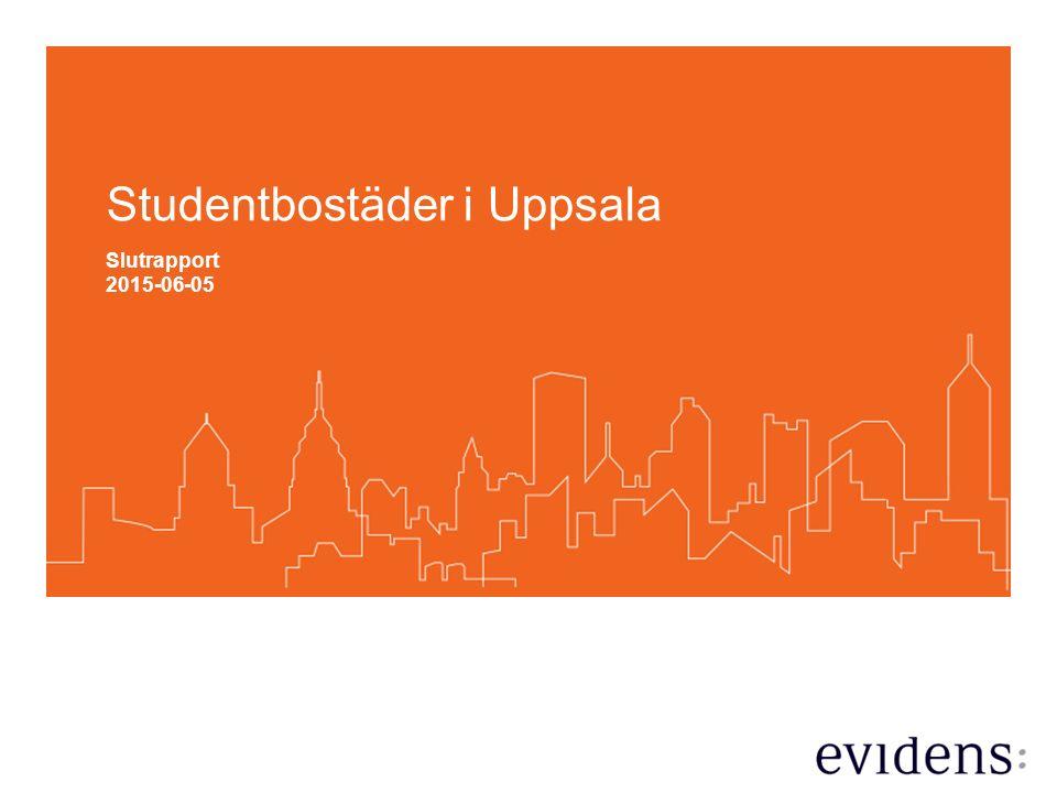 1 UPPSALAHEM Studentbostäder i Uppsala Slutrapport 2015-06-05