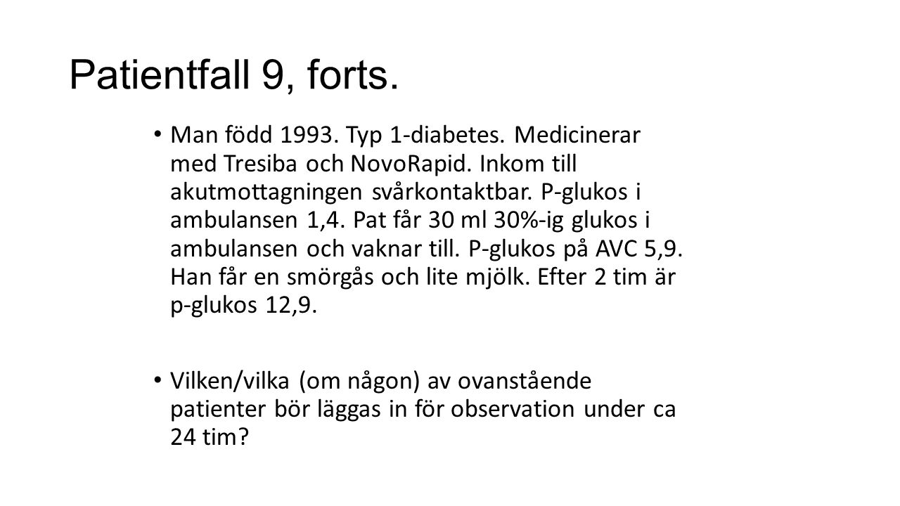 Patientfall 9, forts. Man född 1993. Typ 1-diabetes.