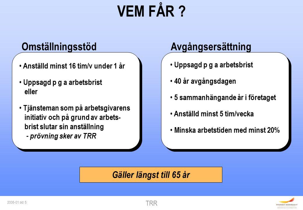 TRR 2006-01 sid 5 AvgångsersättningOmställningsstöd VEM FÅR .