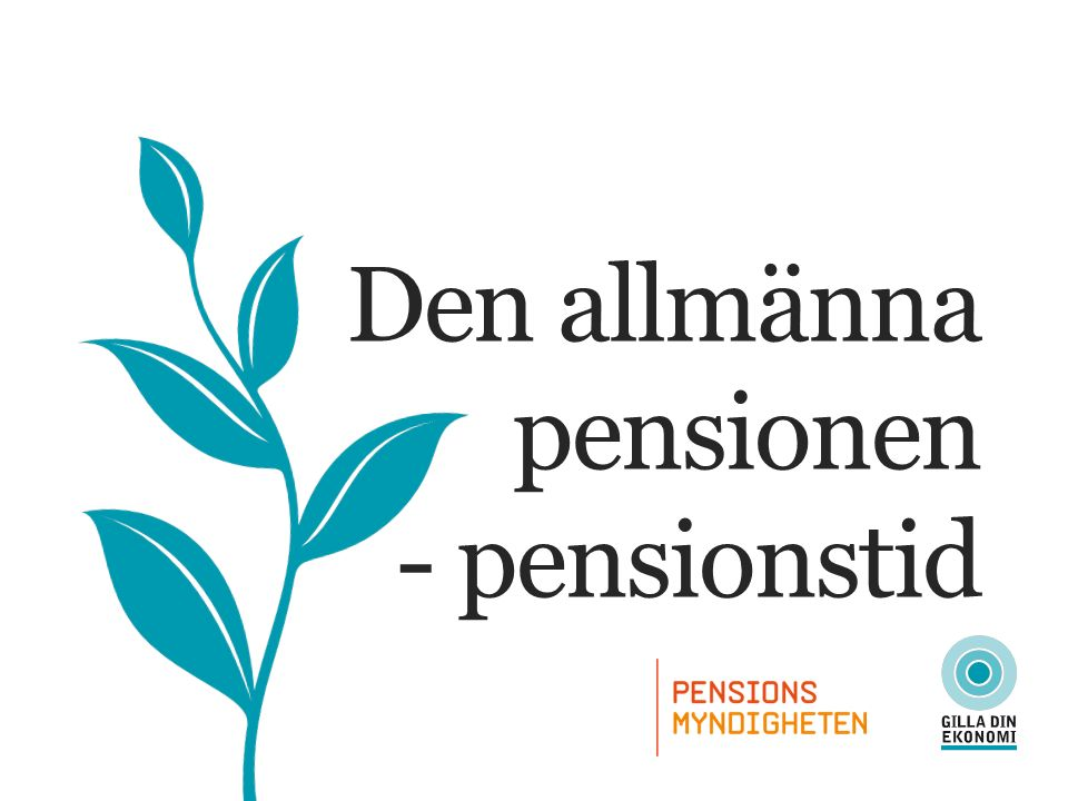 DEN ALLMÄNNA PENSIONEN - PENSIONSTID Övriga förmåner Bostadstillägg Äldreförsörjningsstöd