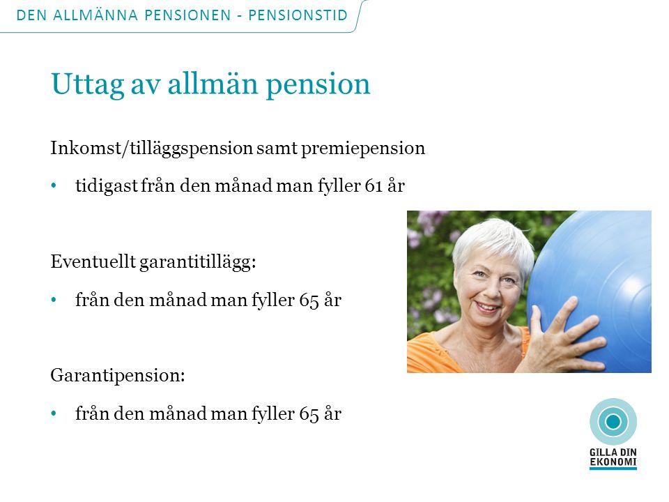 DEN ALLMÄNNA PENSIONEN - PENSIONSTID Äldreförsörjningsstöd Ger skälig levnadsnivå när annan pension inte räcker Berör till exempel den som inte får full garantipension, till exempel ex för man bott utomlands som vuxen Skiljer sig från garantipension eftersom hela stödet är behovsprövat Villkor: måste ha prövat garantipension, måste ha prövat pensioner utomlands
