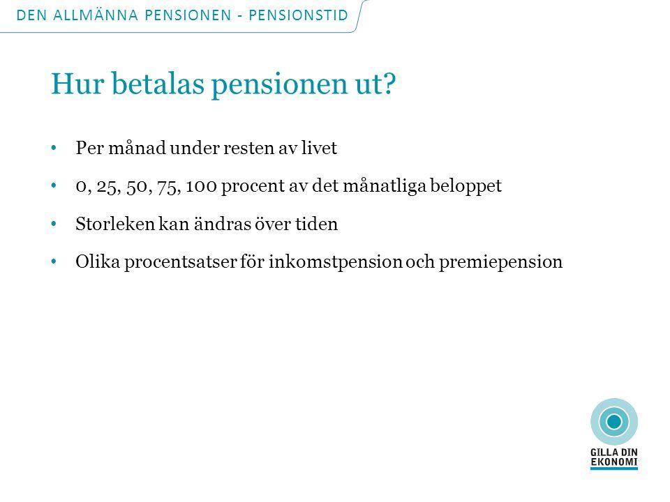 DEN ALLMÄNNA PENSIONEN - PENSIONSTID Pensionärerna slipper anmäla vanliga inkomständringar Pension från Pensionsmyndigheten.