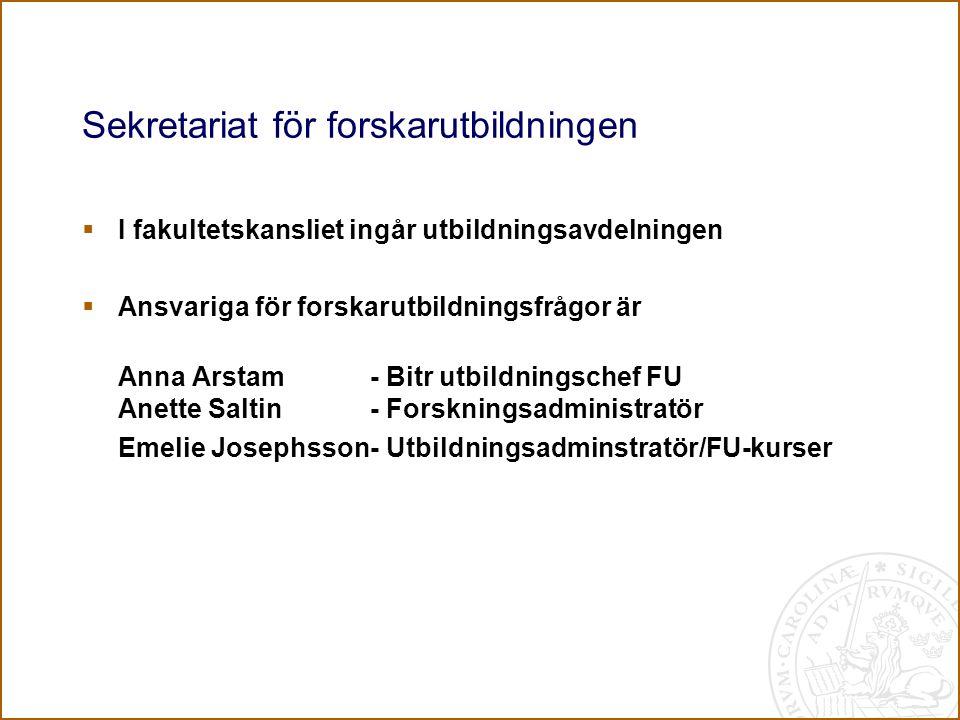 Sekretariat för forskarutbildningen  I fakultetskansliet ingår utbildningsavdelningen  Ansvariga för forskarutbildningsfrågor är Anna Arstam - Bitr utbildningschef FU Anette Saltin- Forskningsadministratör Emelie Josephsson- Utbildningsadminstratör/FU-kurser