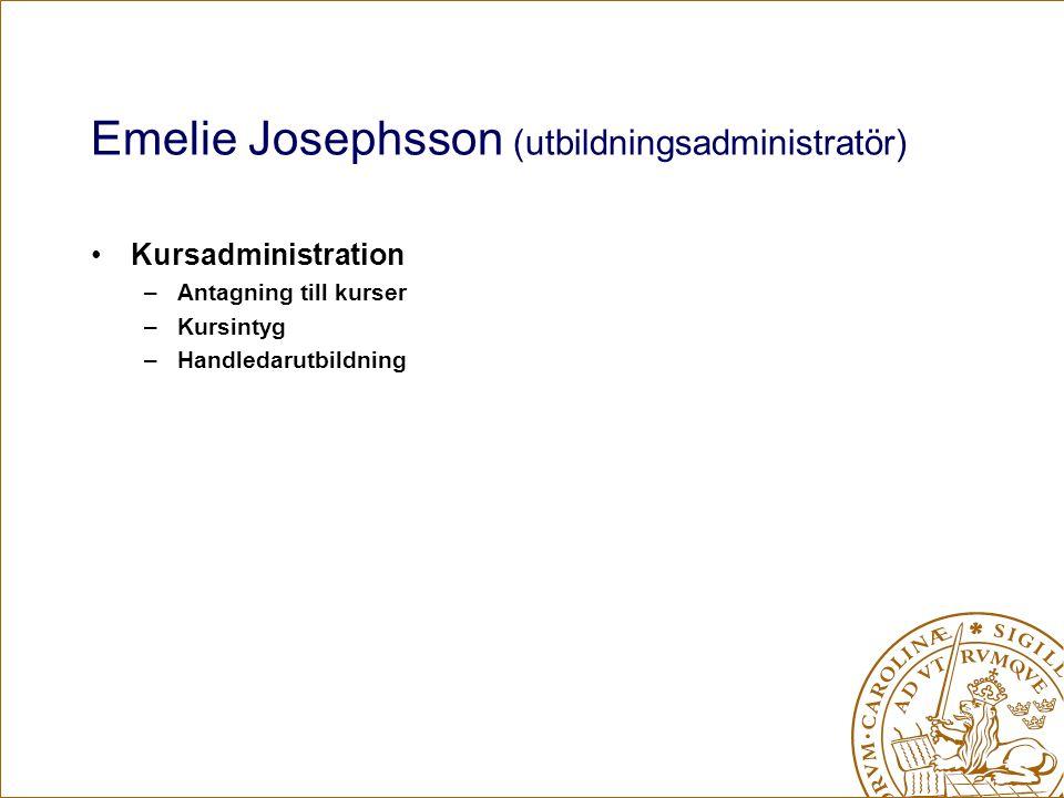 Emelie Josephsson (utbildningsadministratör) Kursadministration –Antagning till kurser –Kursintyg –Handledarutbildning