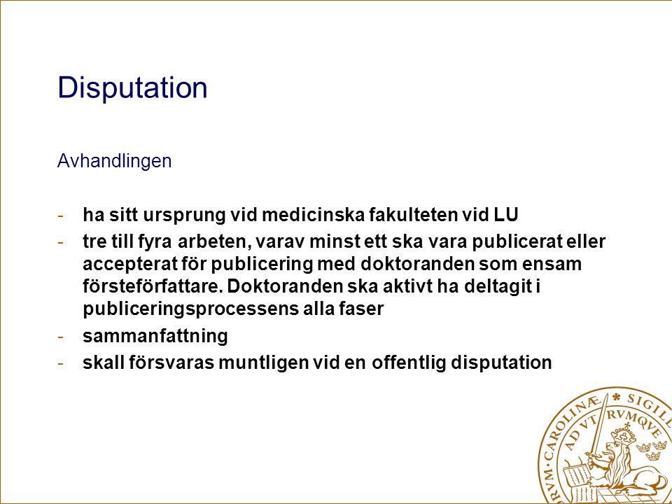 Avhandlingen -ha sitt ursprung vid medicinska fakulteten vid LU -tre till fyra arbeten, varav minst ett ska vara publicerat eller accepterat för publicering med doktoranden som ensam försteförfattare.