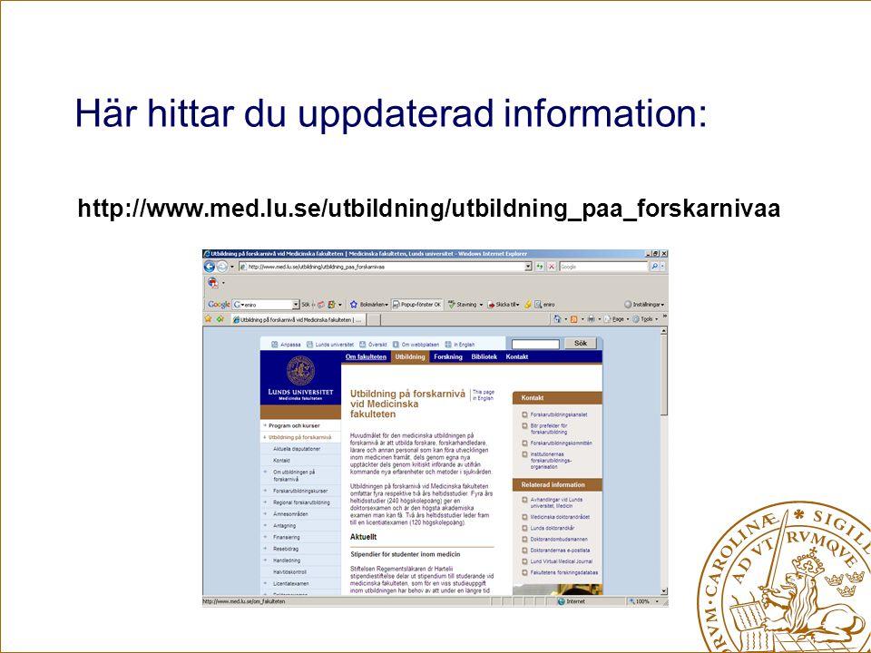 Här hittar du uppdaterad information: http://www.med.lu.se/utbildning/utbildning_paa_forskarnivaa