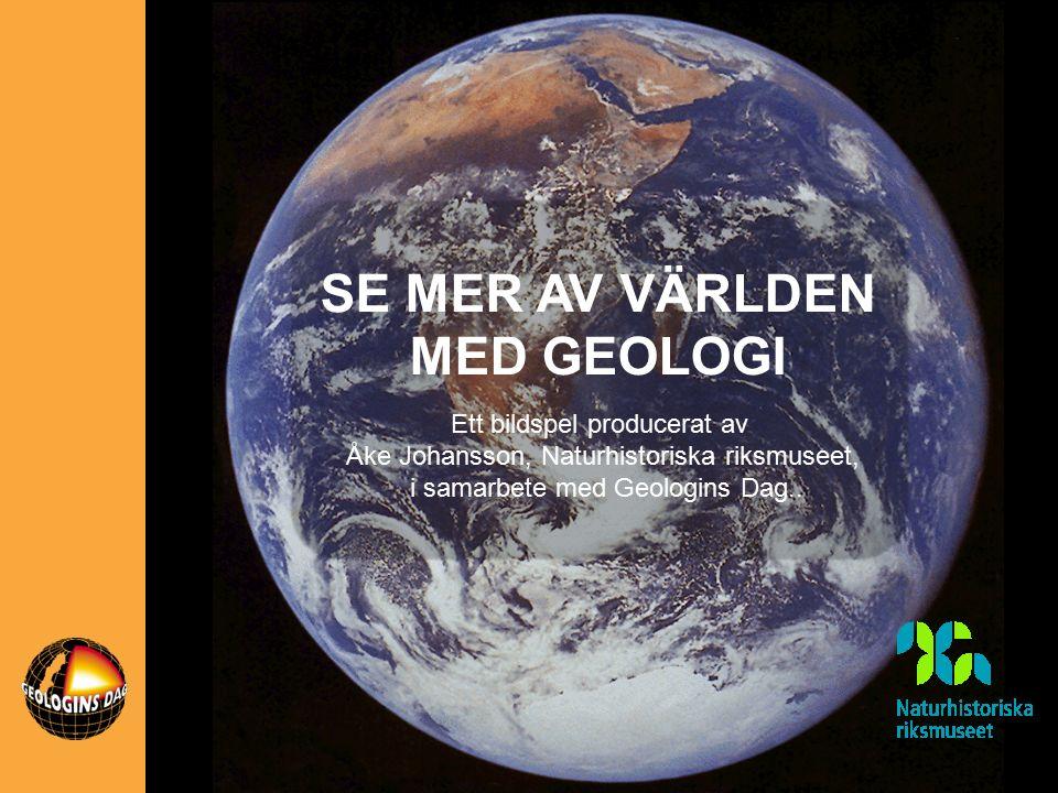 Ett bildspel producerat av Åke Johansson, Naturhistoriska riksmuseet, i samarbete med Geologins Dag..