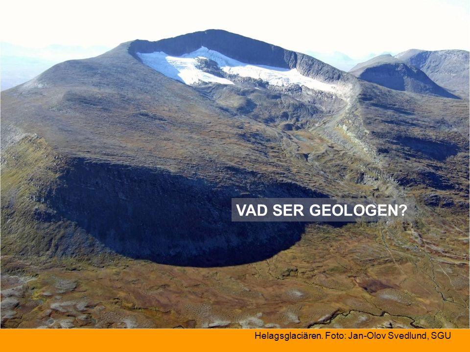Helagsglaciären. Foto: Jan-Olov Svedlund, SGU VAD SER GEOLOGEN
