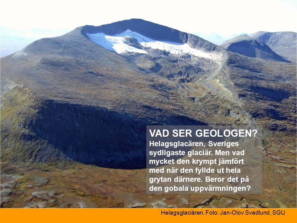 Helagsglaciären. Foto: Jan-Olov Svedlund, SGU VAD SER GEOLOGEN.