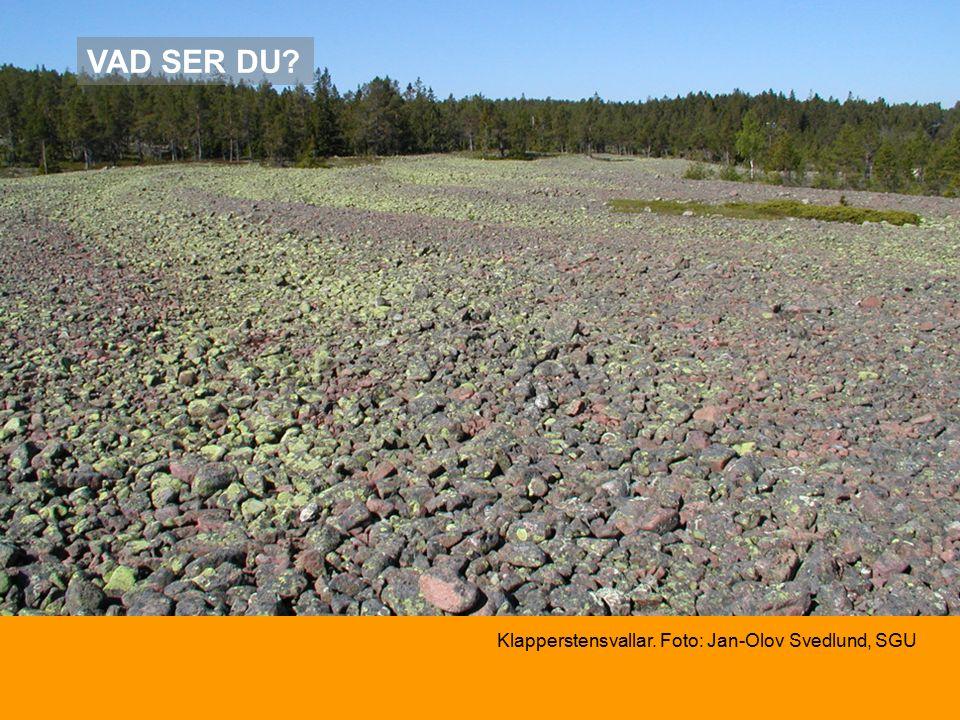 VAD SER DU Klapperstensvallar. Foto: Jan-Olov Svedlund, SGU