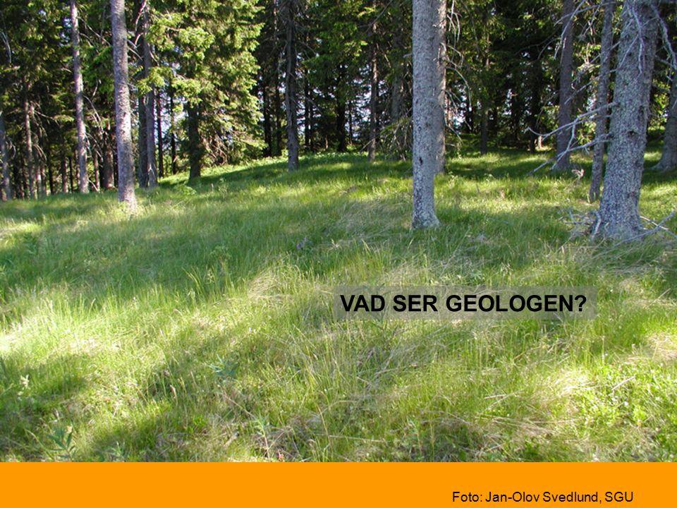 VAD SER GEOLOGEN Foto: Jan-Olov Svedlund, SGU