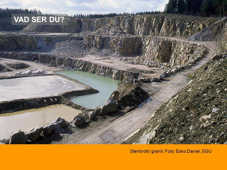 Stenbrott i granit. Foto: Esko Daniel, SGU VAD SER DU