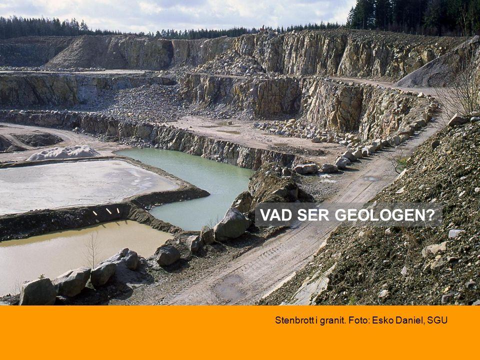 Stenbrott i granit. Foto: Esko Daniel, SGU VAD SER GEOLOGEN